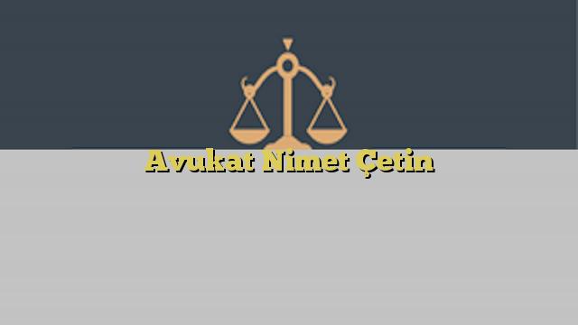 Avukat Nimet Çetin