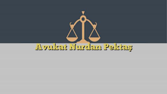 Avukat Nurdan Pektaş