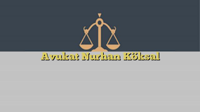 Avukat Nurhan Köksal