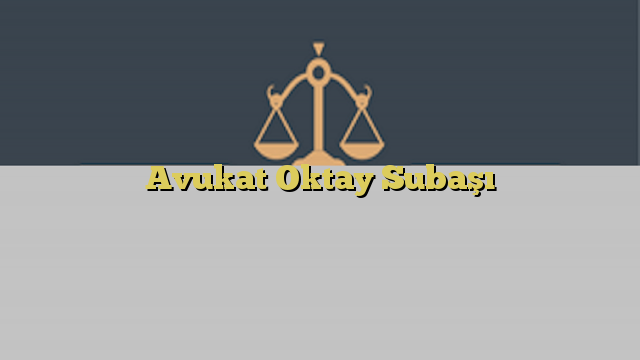 Avukat Oktay Subaşı