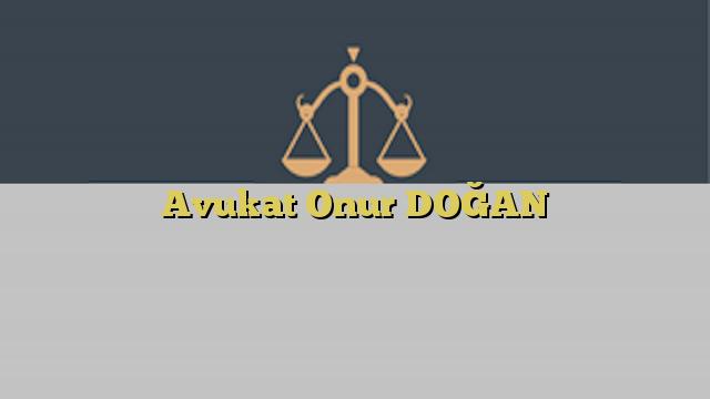 Avukat Onur DOĞAN