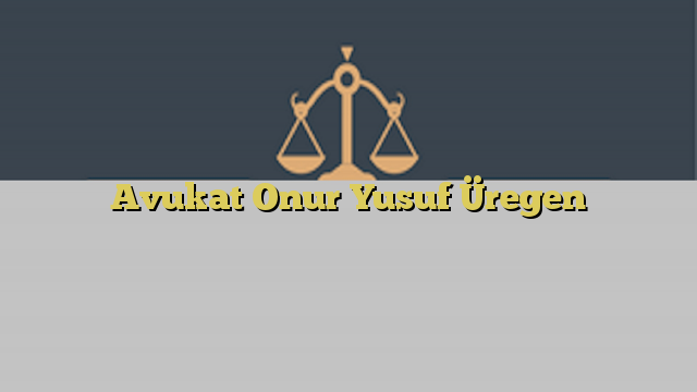 Avukat Onur Yusuf Üregen