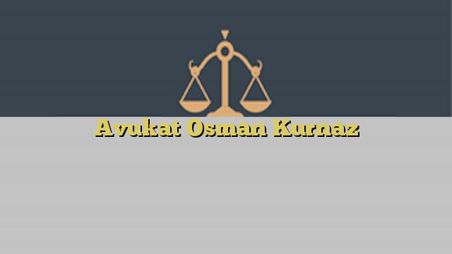 Avukat Osman Kurnaz
