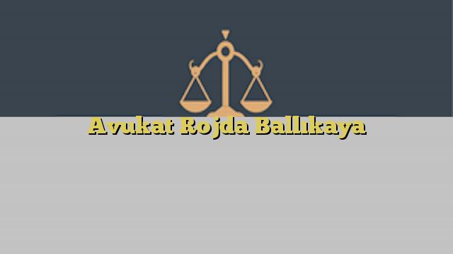 Avukat Rojda Ballıkaya