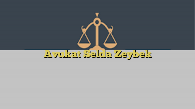 Avukat Selda Zeybek