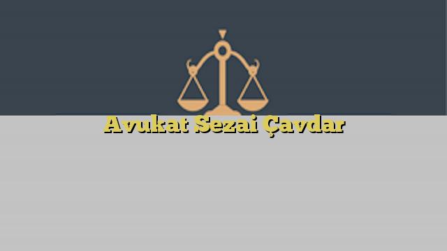 Avukat Sezai Çavdar