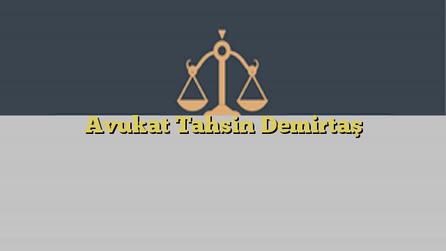 Avukat Tahsin Demirtaş