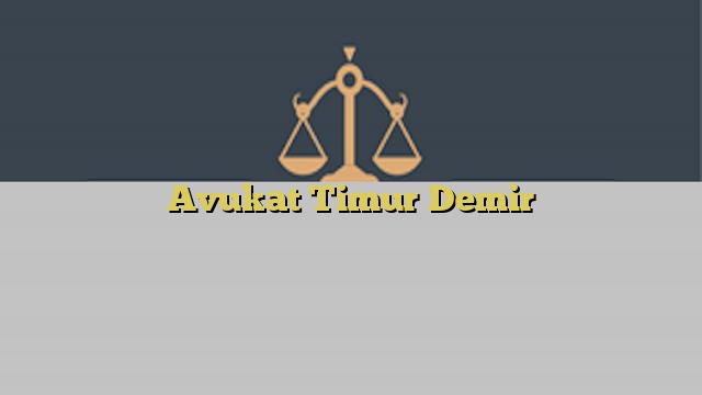 Avukat Timur Demir