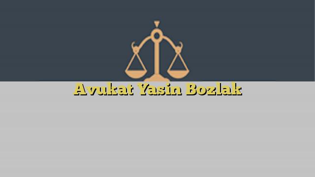 Avukat Yasin Bozlak