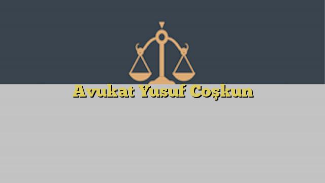 Avukat Yusuf Coşkun