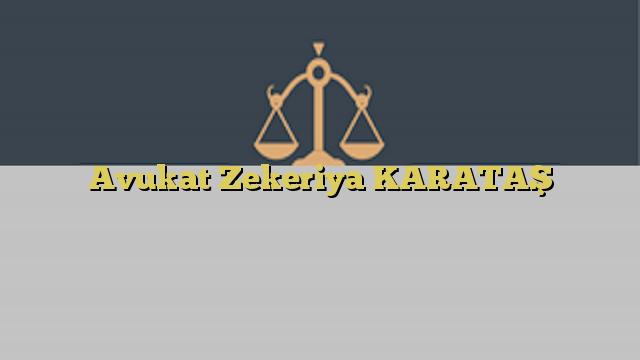 Avukat Zekeriya KARATAŞ