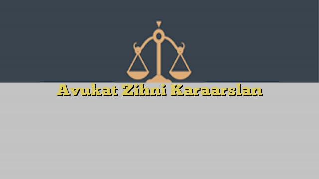 Avukat Zihni Karaarslan
