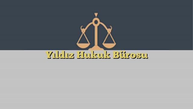 Yıldız Hukuk Bürosu