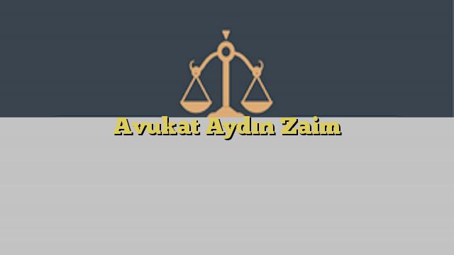 Avukat Aydın Zaim
