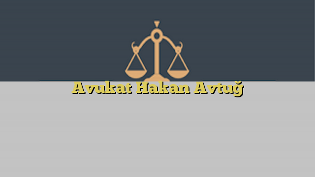 Avukat Hakan Avtuğ