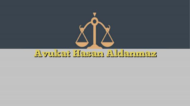 Avukat Hasan Aldanmaz