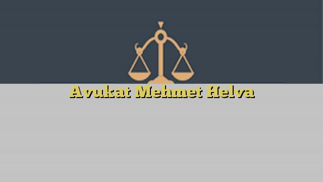 Avukat Mehmet Helva