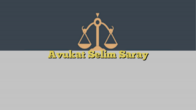 Avukat Selim Saray