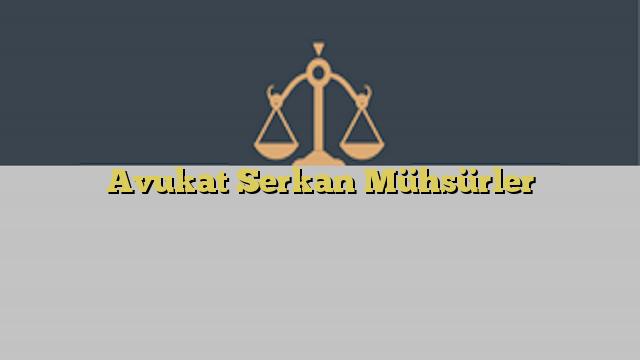 Avukat Serkan Mühsürler