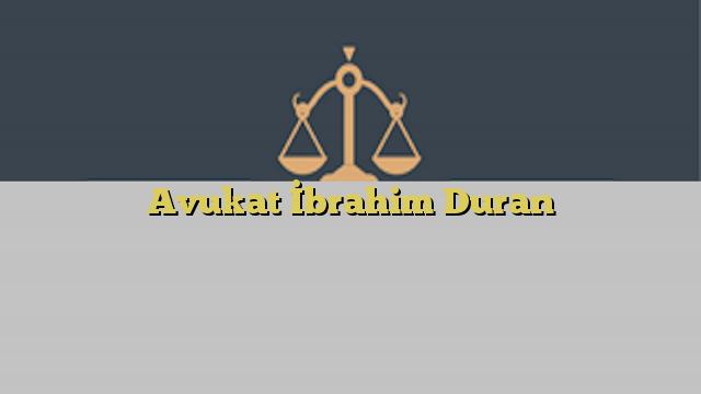 Avukat İbrahim Duran