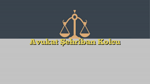 Avukat Şehriban Kolcu