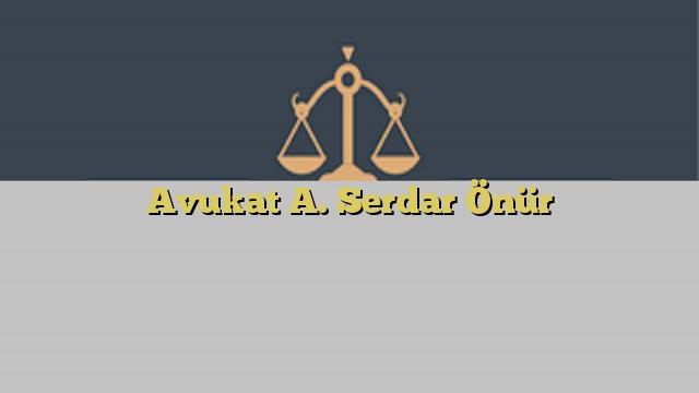 Avukat A. Serdar Önür