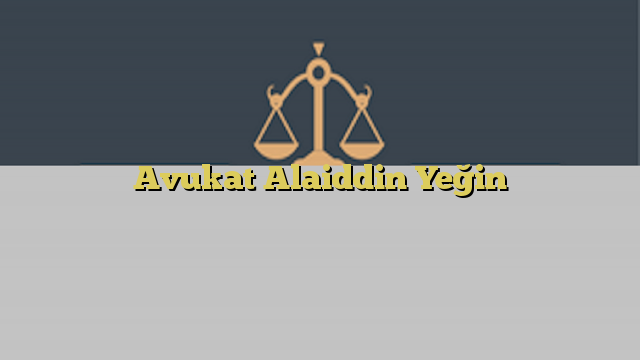 Avukat Alaiddin Yeğin