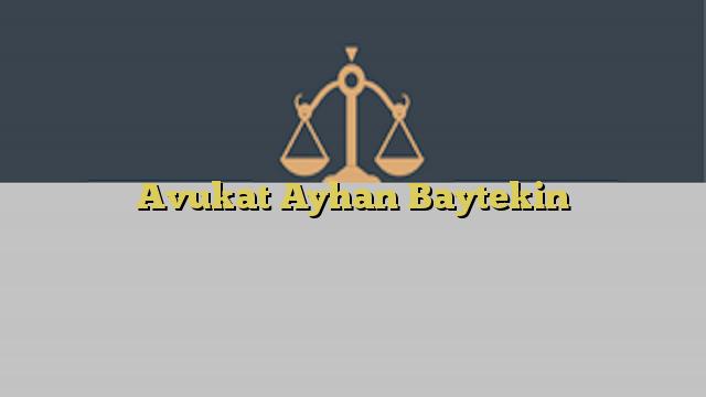 Avukat Ayhan Baytekin