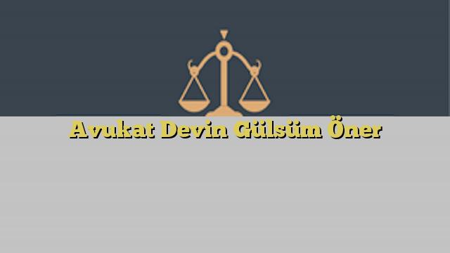 Avukat Devin Gülsüm Öner