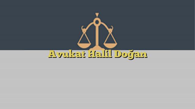 Avukat Halil Doğan