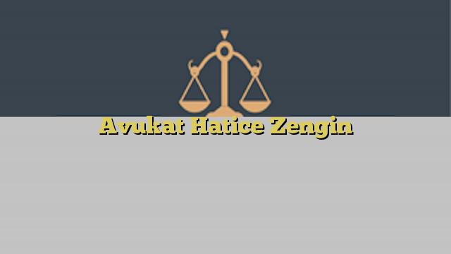 Avukat Hatice Zengin