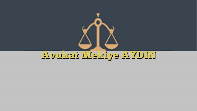 Avukat Mekiye AYDIN