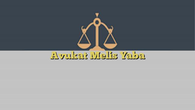 Avukat Melis Yaba