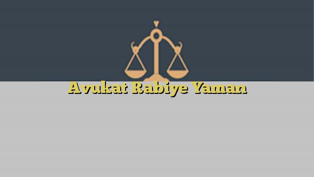 Avukat Rabiye Yaman
