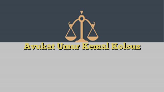 Avukat Umur Kemal Kolsuz