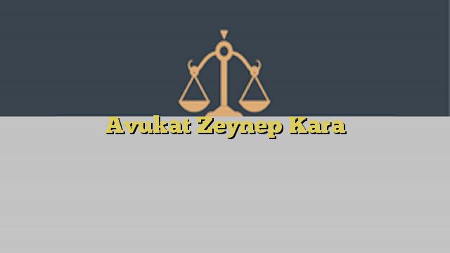 Avukat Zeynep Kara