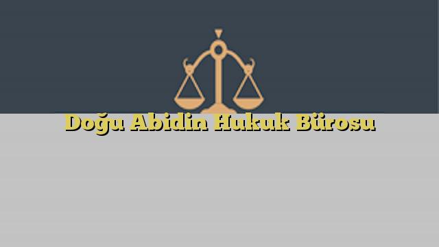 Doğu Abidin Hukuk Bürosu