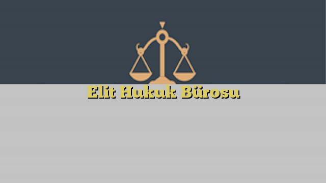 Elit Hukuk Bürosu