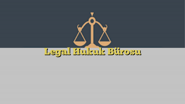 Legal Hukuk Bürosu