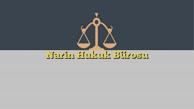 Narin Hukuk Bürosu