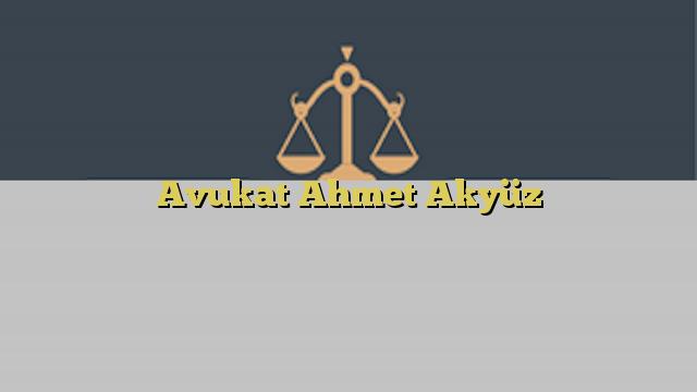 Avukat Ahmet Akyüz