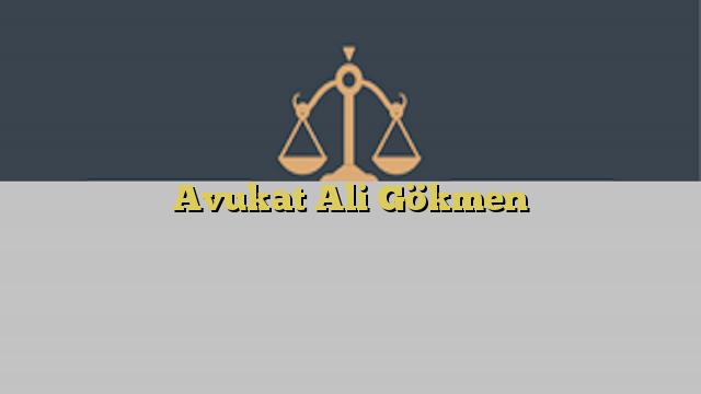 Avukat Ali Gökmen
