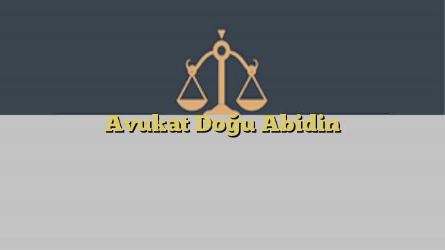 Avukat Doğu Abidin