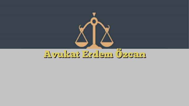 Avukat Erdem Özcan