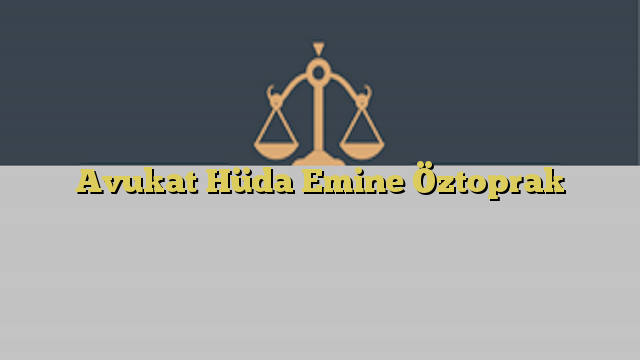 Avukat Hüda Emine Öztoprak