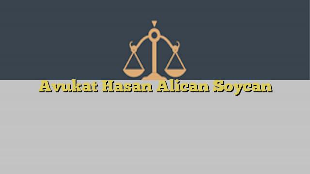 Avukat Hasan Alican Soycan
