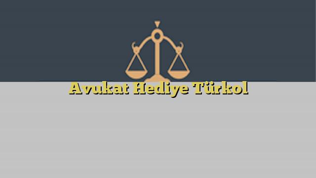 Avukat Hediye Türkol