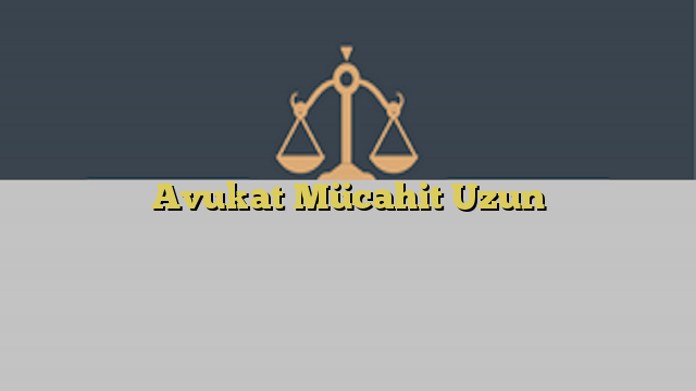 Avukat Mücahit Uzun