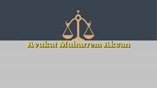 Avukat Muharrem Akcan