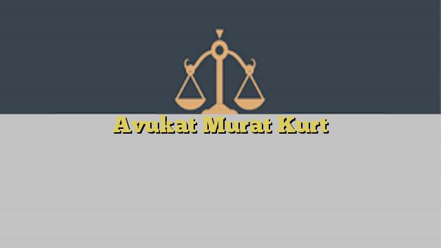 Avukat Murat Kurt